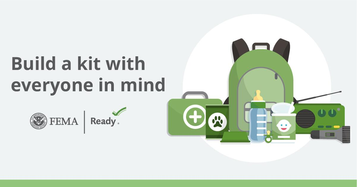 build a kit with everyone in mind. FEMA logo. Ready.gov