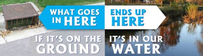 what goes in storm drains end up in waterways. If it's on the ground, it's in our water.
