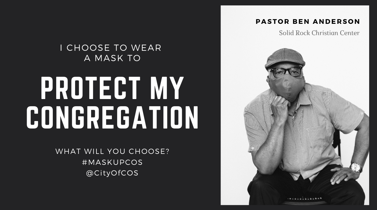 I choose to wear a mask to protect my congregation. Pastor Ben Anderson, Solid Rock Christian Center