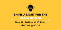 Shine a light for the class of 2020. May 20, 2020 at 8:20 p.m. #BeTheLightCOS