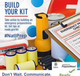 build your kit. Take action by building an emergency preparedness it. Get tips at ready.gov/kit. don't wait. communicate.